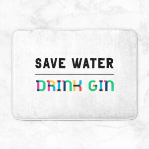 Save Water, Drink Gin Bath Mat
