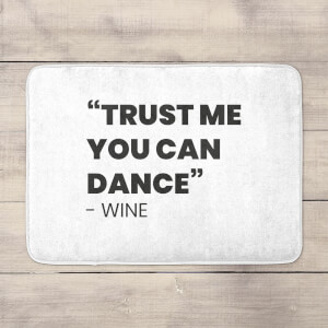 Trust Me You Can Dance - Wine Bath Mat