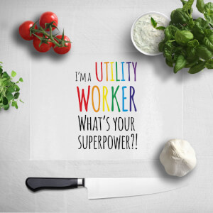 I'm A Utility Worker What's Your Super Power Chopping Board