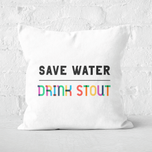Save Water, Drink Stout Square Cushion