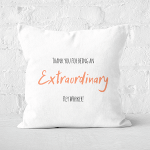 Thank You For Being An Extraordinary Key Worker! Square Cushion