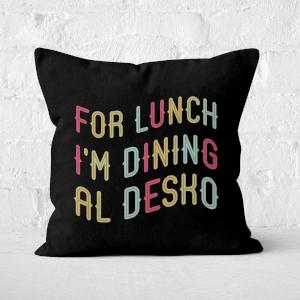 For Lunch I'm Dining Al Desko Square Cushion
