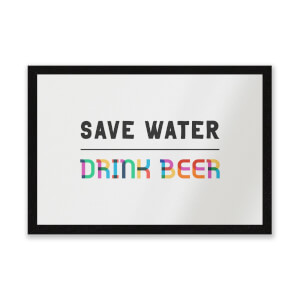 Save Water, Drink Beer Entrance Mat