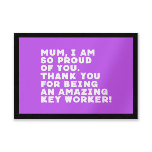 Mum, I Am So Proud Of You. Entrance Mat