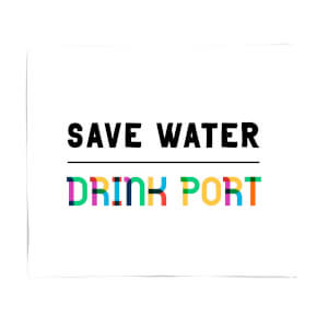 Save Water, Drink Port Fleece Blanket