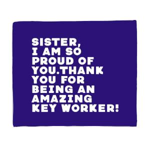 Sister, I Am So Proud Of You. Fleece Blanket