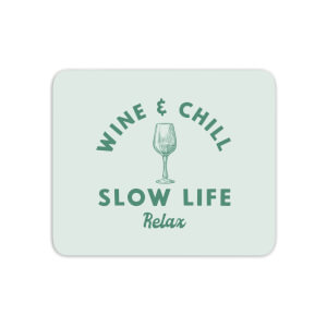 Wine And Chill Mouse Mat