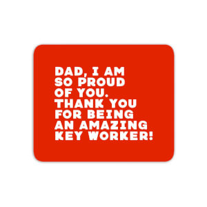 Dad, I Am So Proud Of You. Mouse Mat