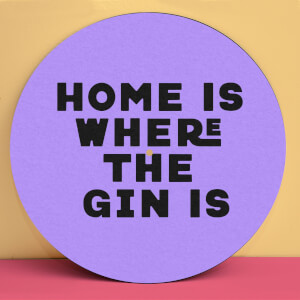 Home Is Where The Gin Is Slip Mat