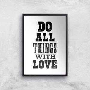 The Motivated Type Do All Things With Love Giclee Art Print