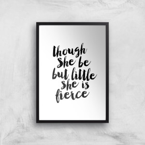 The Motivated Type Though She Be But Little She Is Fierce Giclee Art Print