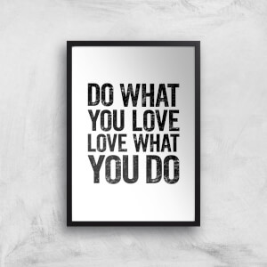 The Motivated Type Do What You Love - Love What You Do Giclee Art Print