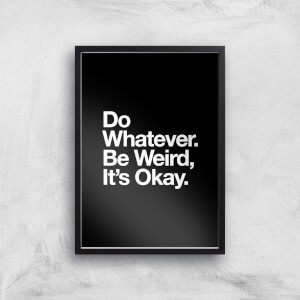 The Motivated Type Do Whatever Be Weird Its Okay Giclee Art Print