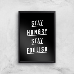 The Motivated Type Stay Hungry Stay Foolish Giclee Art Print