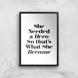 The Motivated Type She Needed A Hero Giclee Art Print