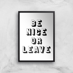 The Motivated Type Be Nice Or Leave 3D Giclee Art Print