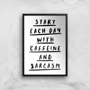 The Motivated Type Start Each Day With Caffeine And Sarcasm Giclee Art Print