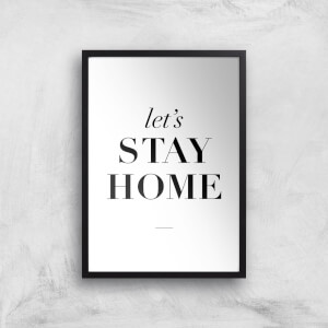 The Motivated Type Lets Stay Home Giclee Art Print