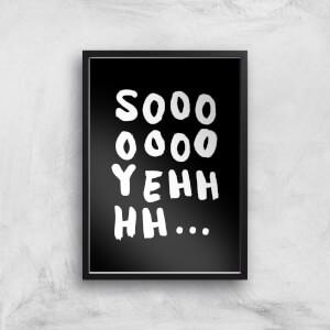 The Motivated Type Sooooo Yeh Giclee Art Print