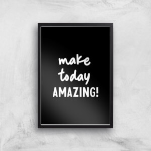 The Motivated Type Make Today Amazing Giclee Art Print
