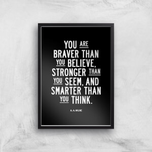 The Motivated Type You Are Braver Than You Believe Giclee Art Print