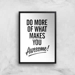 The Motivated Type Do More Of What Makes You Awesome S Giclee Art Print