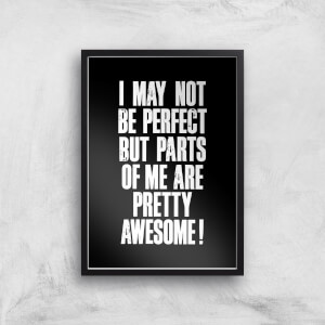 The Motivated Type I May Not Be Perfect But Parts Of Me Are Pretty Awesome Letterpress Giclee Art Print