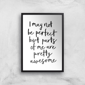 The Motivated Type I May Not Be Perfect But Parts Of Me Are Pretty Awesome Giclee Art Print