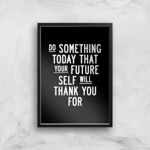 The Motivated Type Do Something Today That Your Future Self Will Thank You For Giclee Art Print