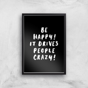 The Motivated Type Be Happy It Drives People Crazy Bubble Giclee Art Print