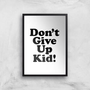 The Motivated Type Don't Give Up Kid Giclee Art Print
