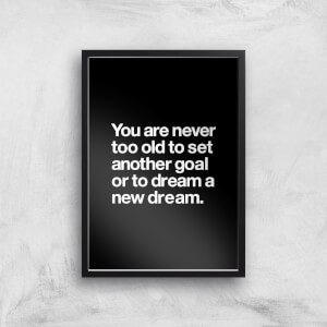 The Motivated Type You Are Never Too Old Giclee Art Print