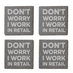 Don't Worry I Work In Retail Engraved Slate Coaster Set