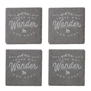 Not All Those Who Wander Are Lost Engraved Slate Coaster Set