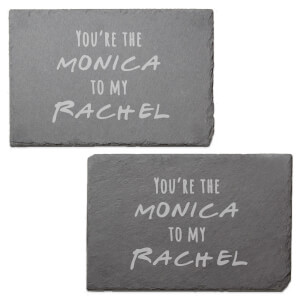 You're The Monica To My Rachel Engraved Slate Placemat - Set of 2