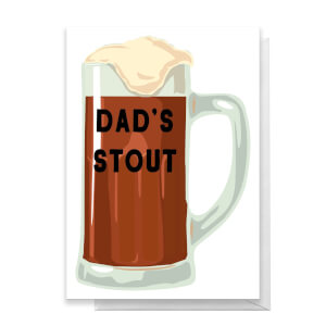 Dad's Stout Greetings Card