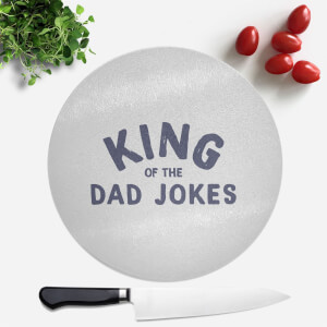 King Of The Dad Jokes Round Chopping Board