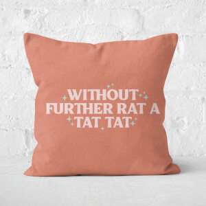 Demi Donnelly Without Further Rat A Tat Tat Square Cushion