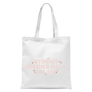 Demi Donnelly Without Further Rat A Tat Tat Tote Bag - White