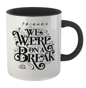 Friends We Were On A Break Mug - White/Black