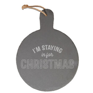 Staying Home For Christmas Engraved Slate Cheese Board