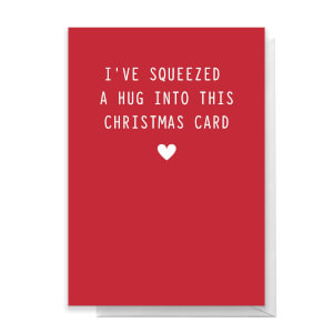 I've Squeezed A Hug Into This Christmas Card Greetings Card