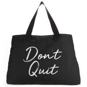 Don't Quit Large Tote Bag