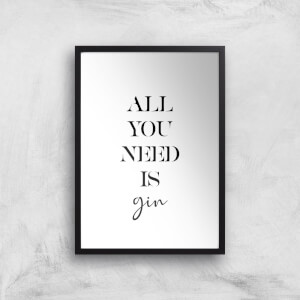 All You Need Is Gin Giclee Art Print