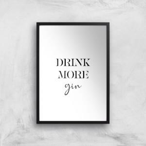 Drink More Gin Giclee Art Print