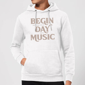 Begin And End Your Day With Music Hoodie - White