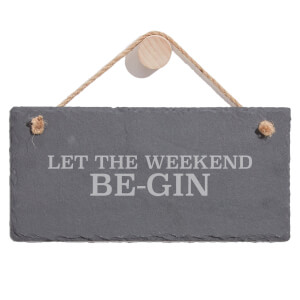 Let The Weekend Be Gin Engraved Slate Hanging Sign