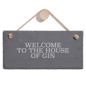 Welcome To The House Of Gin Engraved Slate Hanging Sign
