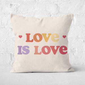 Love Is Love Square Cushion