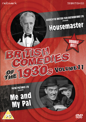British Comedies of the 1930s Vol. 11: Housemaster/Me and My Pal